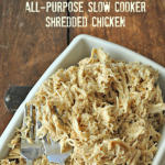 All-Purpose Slow Cooker Shredded Chicken