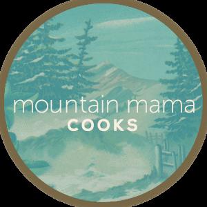 Mountain Mama Cooks